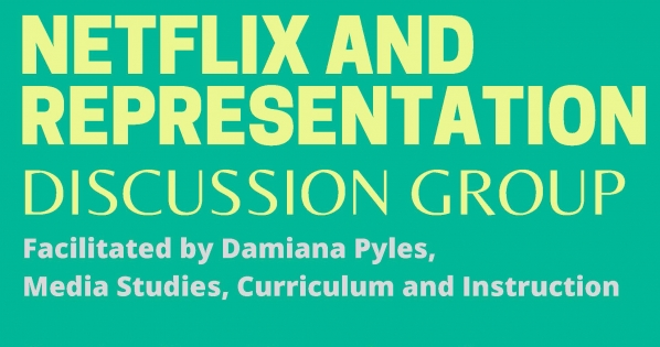 Netflix and Representation Discussion Group