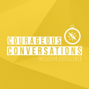 Courageous Conversations Inclusive Excellence