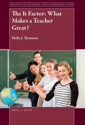 """""""The It Factor: What Makes a Teacher Great"""" was published in spring 2018 by Brill 